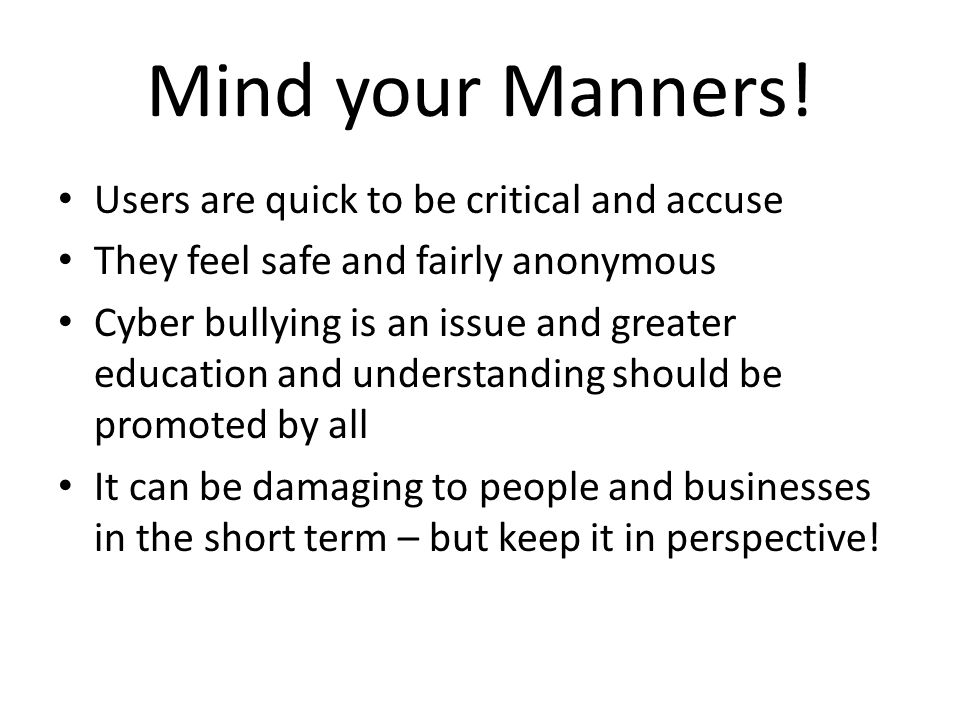 Mind your Manners.