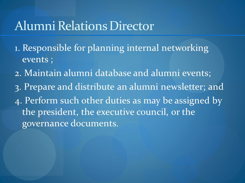 Alumni Relations Director 1. Responsible for planning internal networking events ; 2.