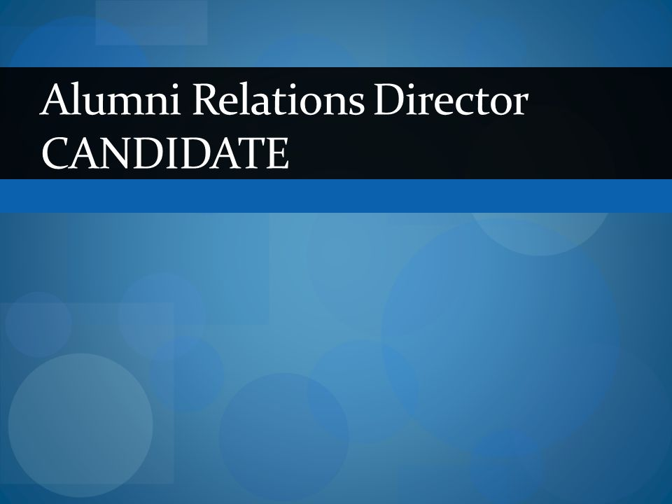Alumni Relations Director CANDIDATE