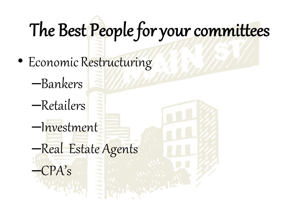 Economic Restructuring – Bankers – Retailers – Investment – Real Estate Agents – CPAs