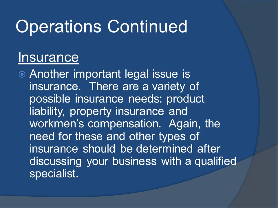 Operations Continued Insurance Another important legal issue is insurance.