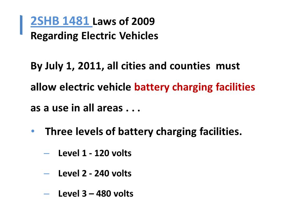 By July 1, 2011, all cities and counties must allow electric vehicle battery charging facilities as a use in all areas...