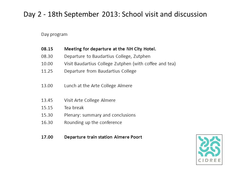 Day 2 - 18th September 2013: School visit and discussion Day program 08.15Meeting for departure at the NH City Hotel.