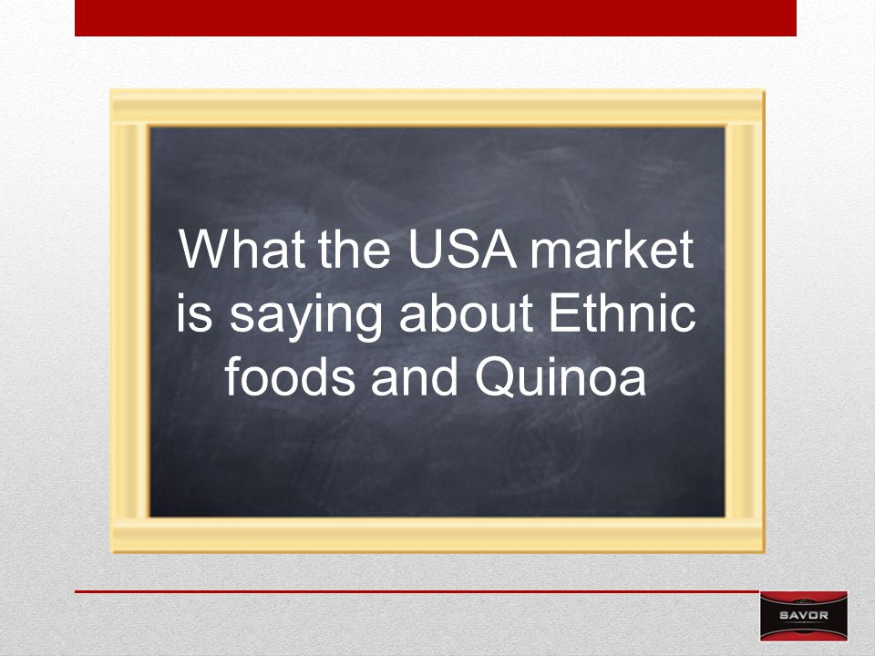 What the USA market is saying about Ethnic foods and Quinoa