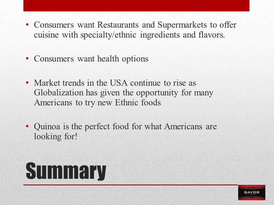 Summary Consumers want Restaurants and Supermarkets to offer cuisine with specialty/ethnic ingredients and flavors.