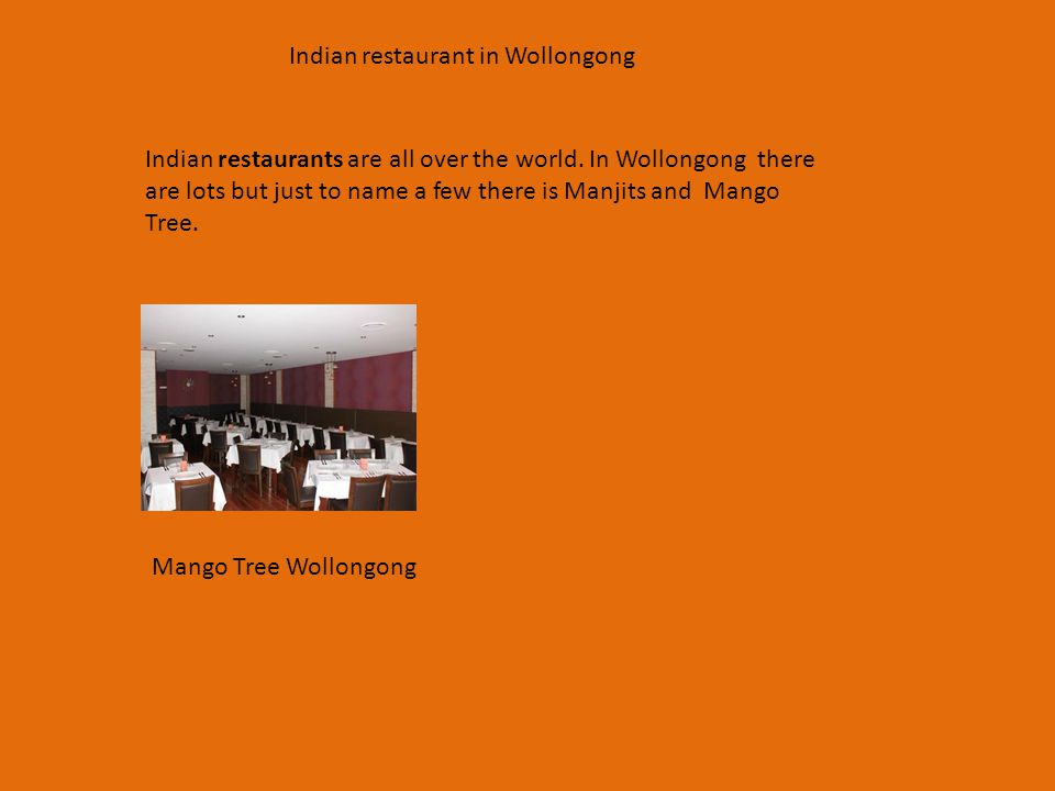 Indian restaurant in Wollongong Indian restaurants are all over the world.