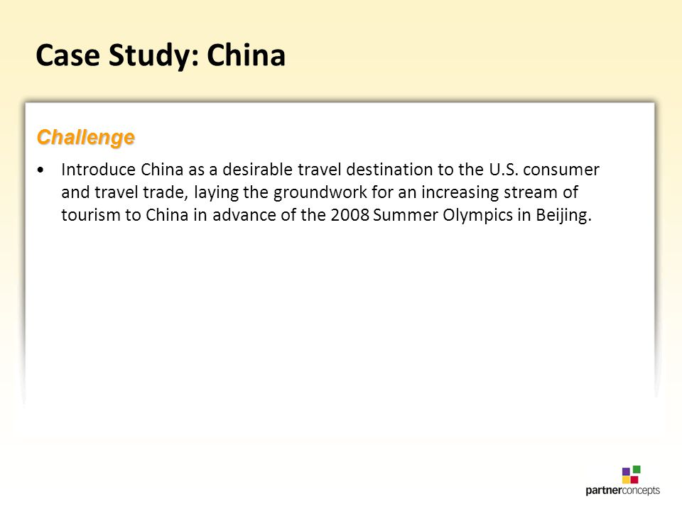 Case Study: China Introduce China as a desirable travel destination to the U.S.