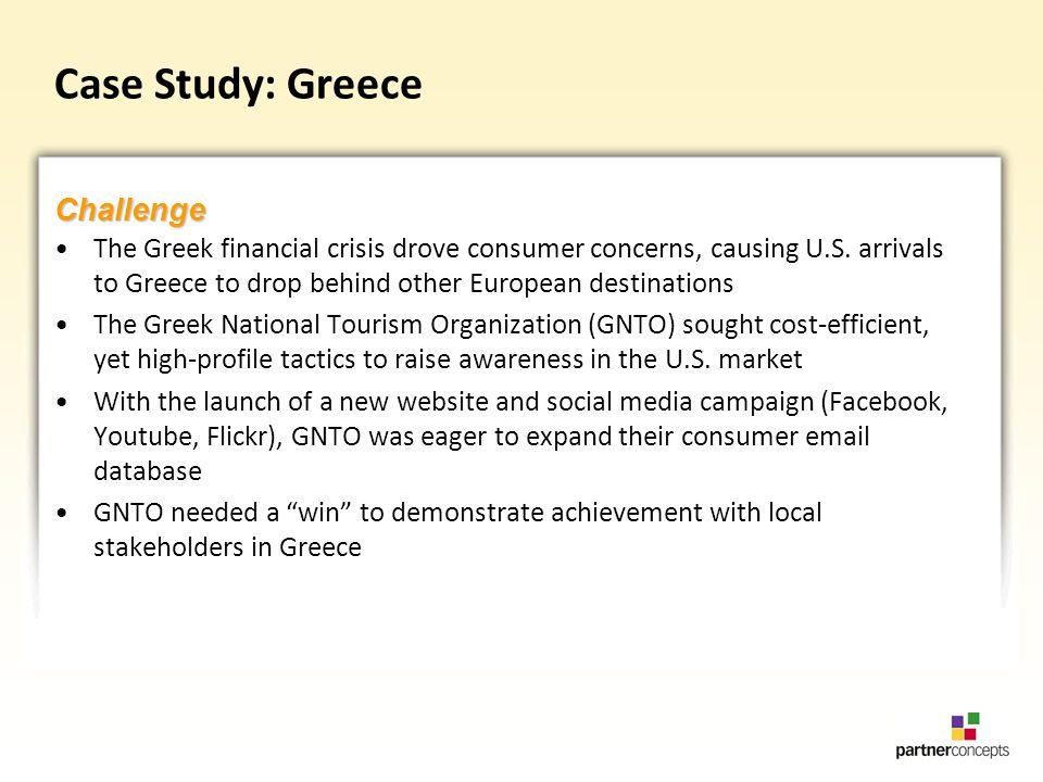 Case Study: Greece The Greek financial crisis drove consumer concerns, causing U.S.