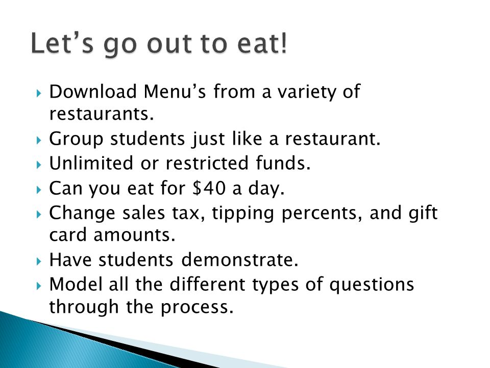 Download Menus from a variety of restaurants. Group students just like a restaurant.