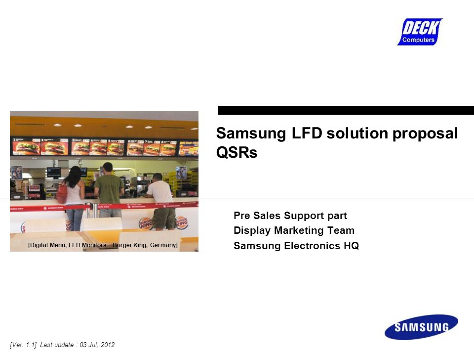 Pre Sales Support part Display Marketing Team Samsung Electronics HQ Samsung LFD solution proposal QSRs [Ver.