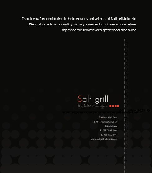 Thank you for considering to hold your event with us at Salt grill Jakarta We do hope to work with you on your event and we aim to deliver impeccable service with great food and wine