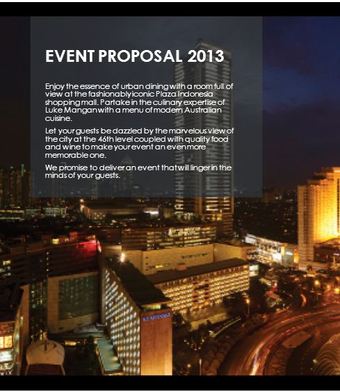 EVENT PROPOSAL 2013 Enjoy the essence of urban dining with a room full of view at the fashionably iconic Plaza Indonesia shopping mall.
