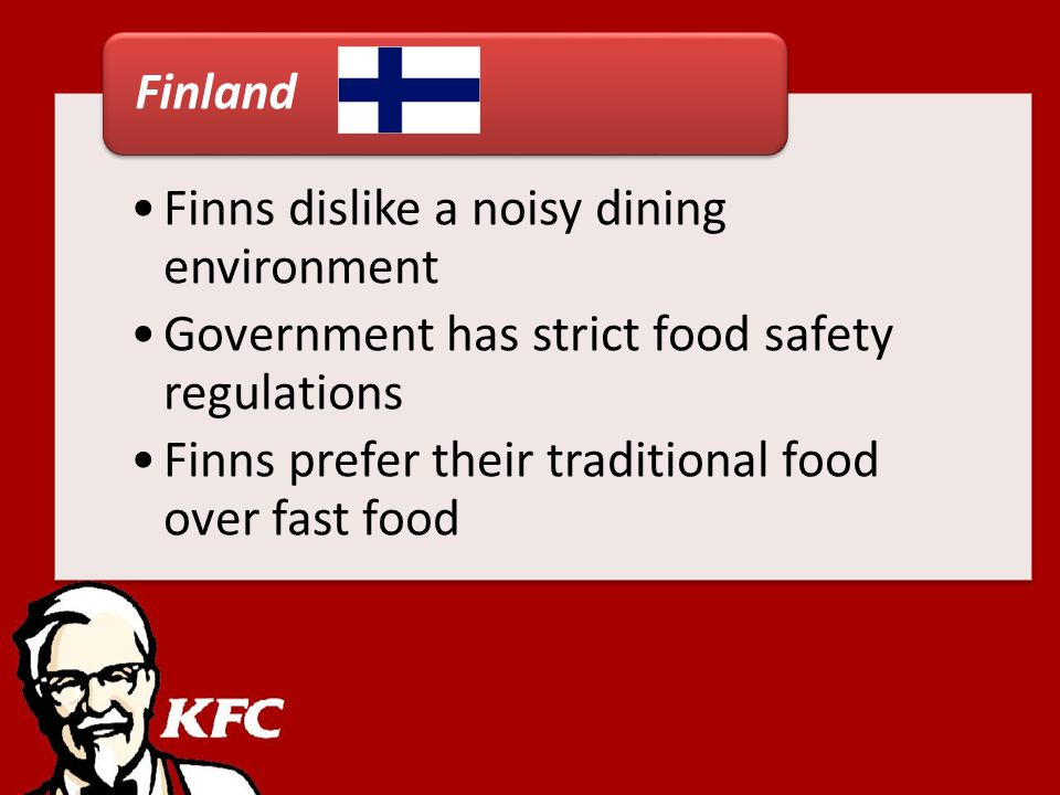 Finns dislike a noisy dining environment Government has strict food safety regulations Finns prefer their traditional food over fast food Finland