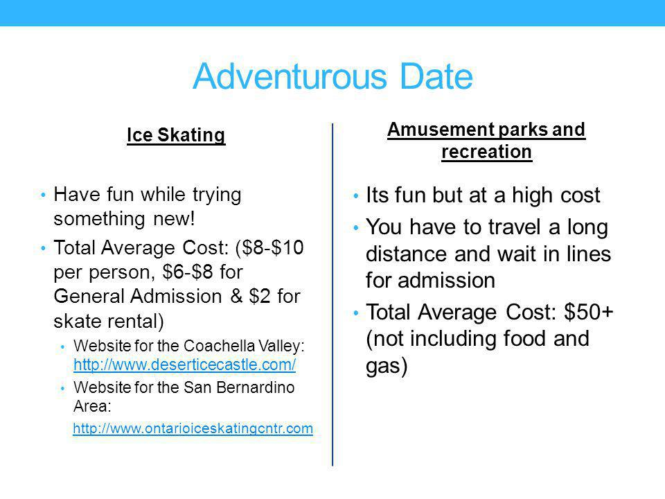 Adventurous Date Ice Skating Have fun while trying something new.