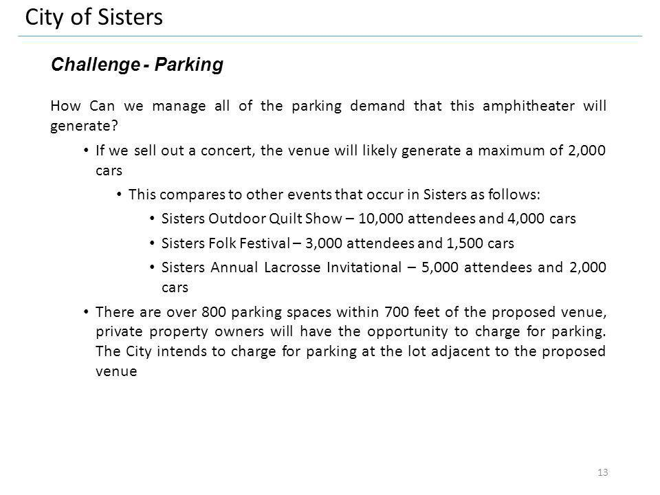 City of Sisters Challenge - Parking How Can we manage all of the parking demand that this amphitheater will generate.