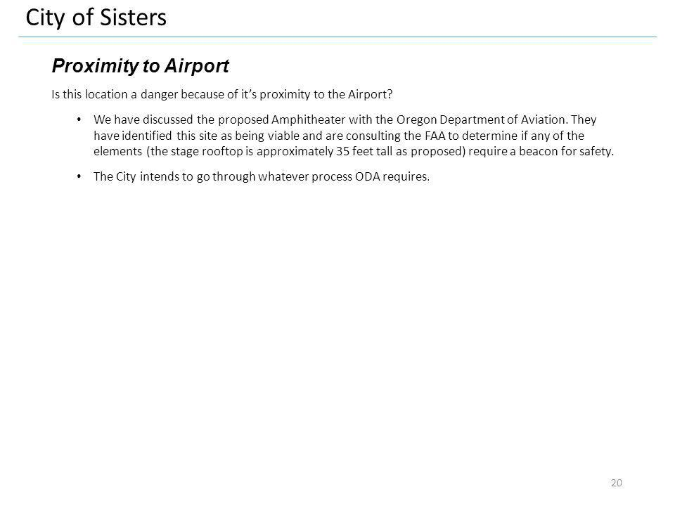 City of Sisters Proximity to Airport Is this location a danger because of its proximity to the Airport.
