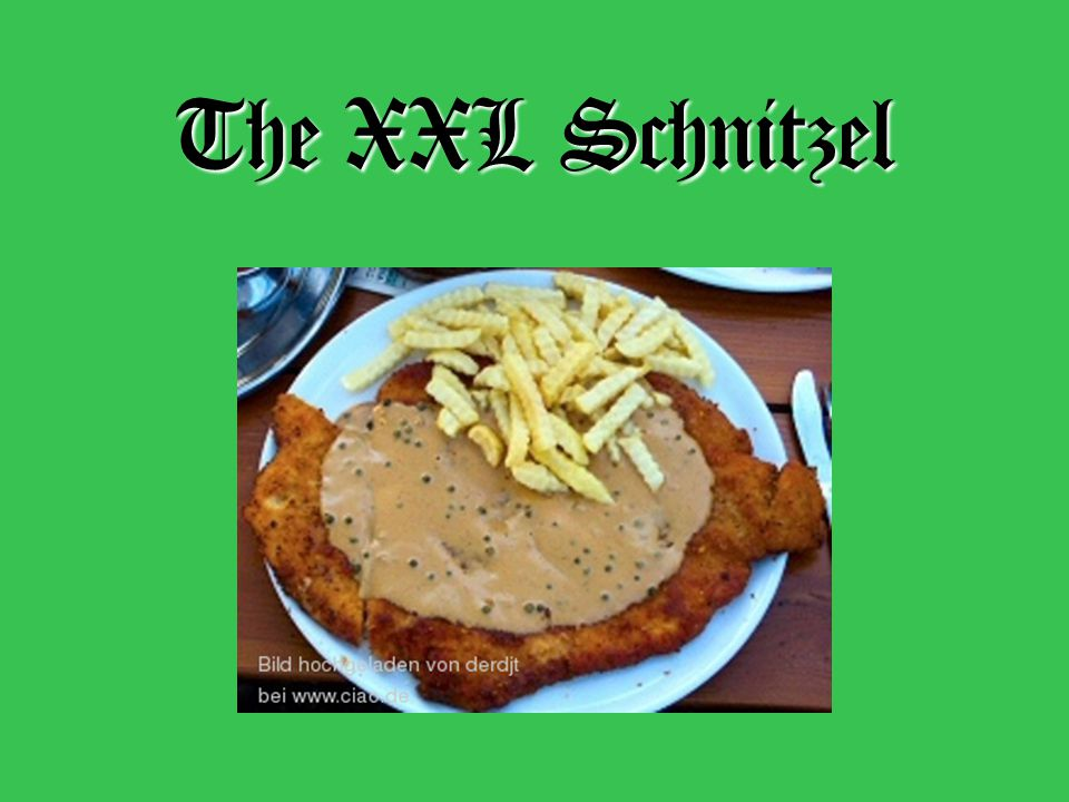 Youll be able to devour a Schnitzel. You can order ½ or ¼ portions.