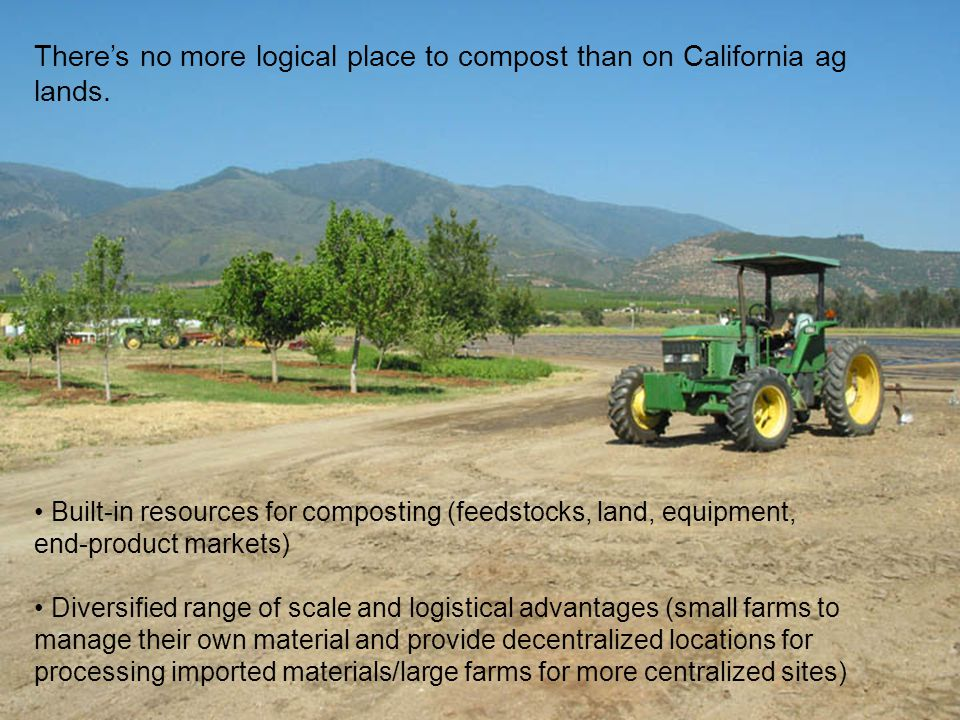 Theres no more logical place to compost than on California ag lands.