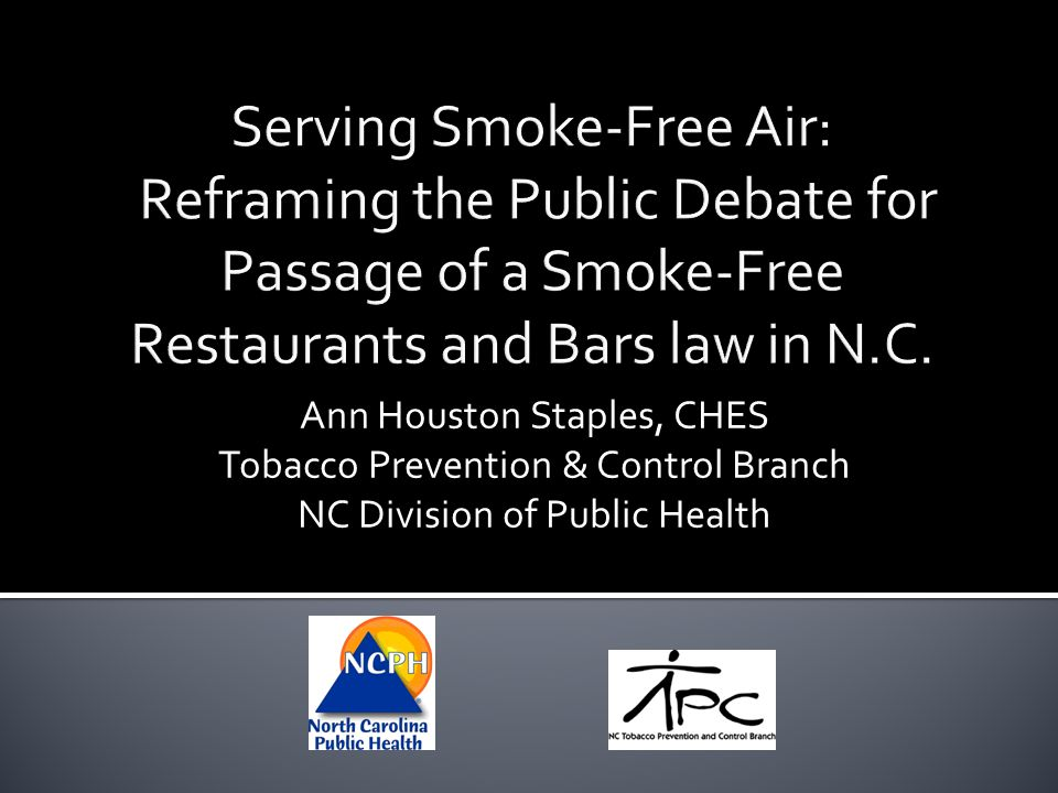Serving Smoke-Free Air: Reframing the Public Debate for Passage of a Smoke-Free Restaurants and Bars law in N.C.