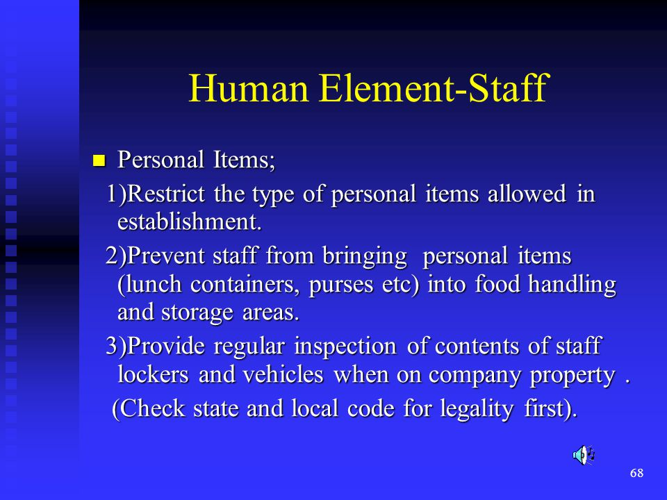 68 Human Element-Staff Personal Items; Personal Items; 1)Restrict the type of personal items allowed in establishment.