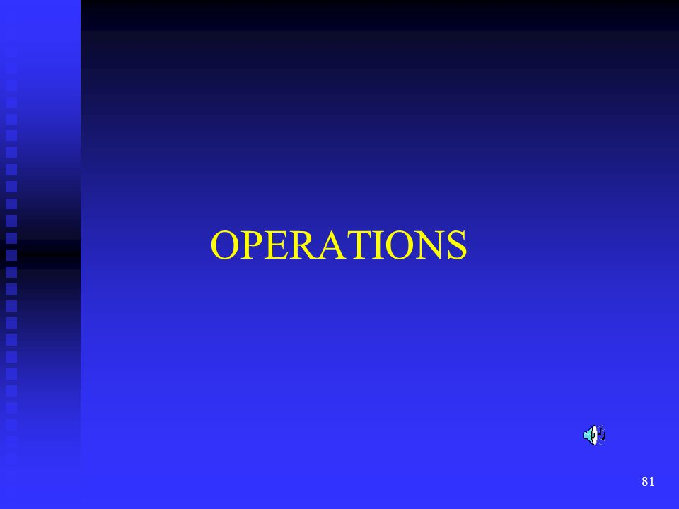 81 OPERATIONS