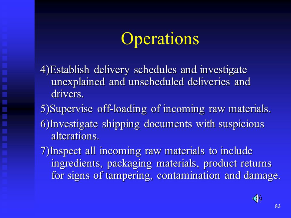 83 Operations 4)Establish delivery schedules and investigate unexplained and unscheduled deliveries and drivers.