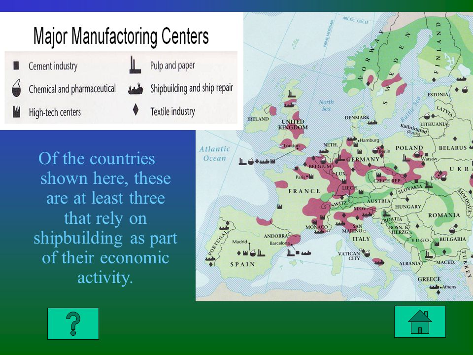 Of the countries shown here, these are at least three that rely on shipbuilding as part of their economic activity.