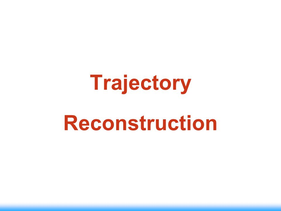 Trajectory Reconstruction