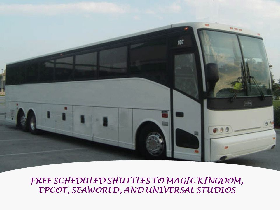 FREE SCHEDULED SHUTTLES TO MAGIC KINGDOM, EPCOT, SEAWORLD, AND UNIVERSAL STUDIOS