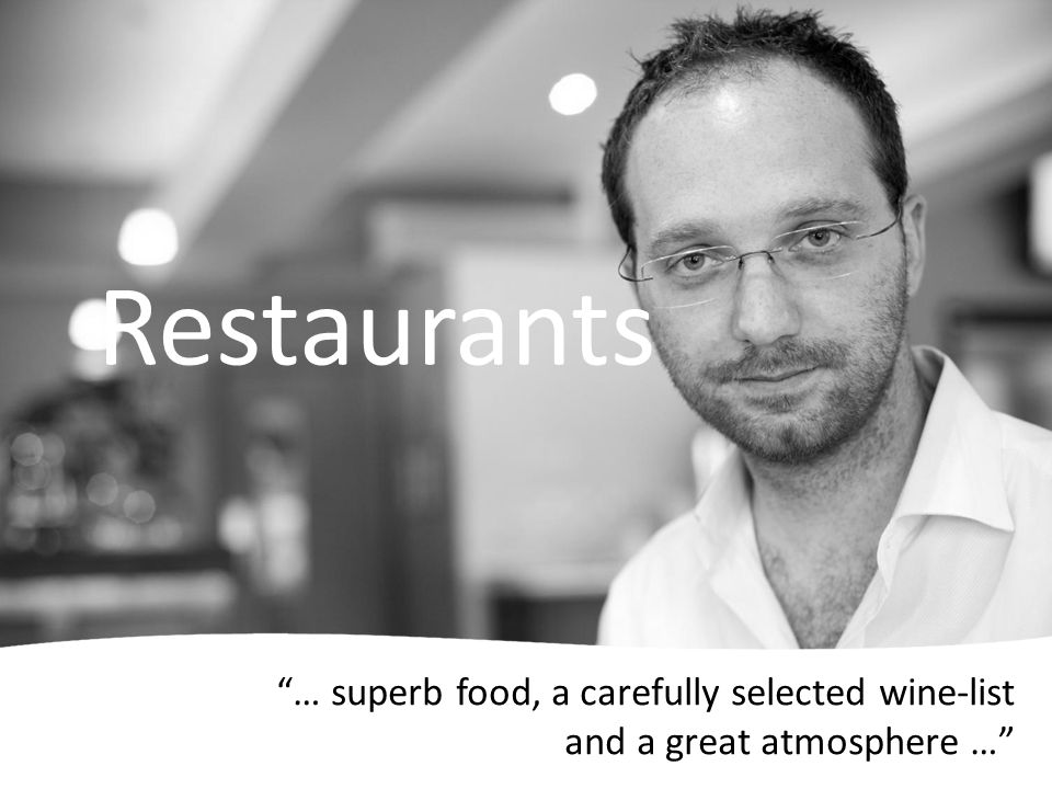 … superb food, a carefully selected wine-list and a great atmosphere … Restaurants