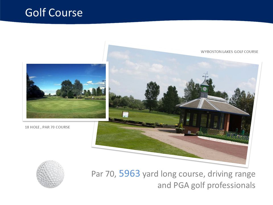 Golf Course WYBOSTON LAKES GOLF COURSE 18 HOLE, PAR 70 COURSE Par 70, 5963 yard long course, driving range and PGA golf professionals