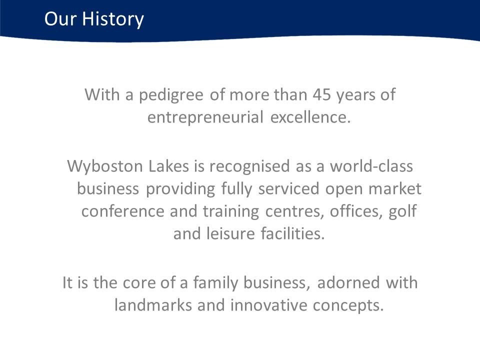 Our History With a pedigree of more than 45 years of entrepreneurial excellence.