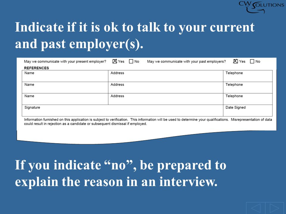 Indicate if it is ok to talk to your current and past employer(s).