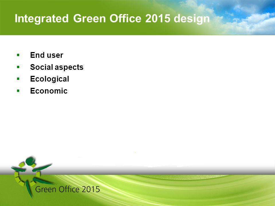 Integrated Green Office 2015 design End user Social aspects Ecological Economic