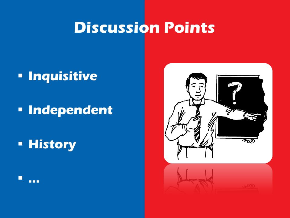 Discussion Points Inquisitive Independent History …
