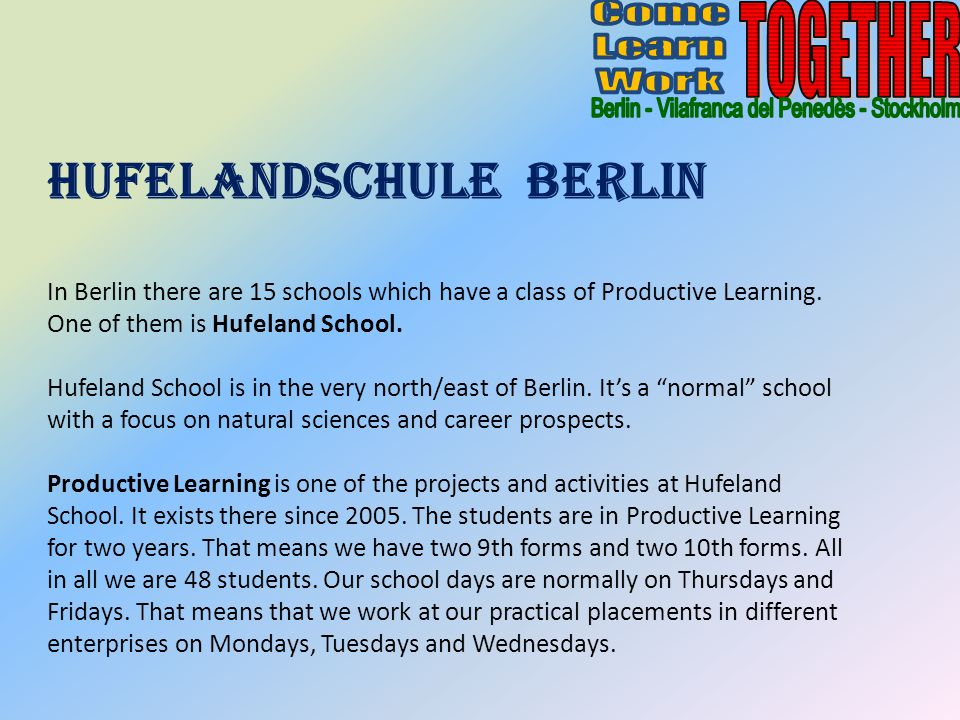 Hufelandschule Berlin In Berlin there are 15 schools which have a class of Productive Learning.