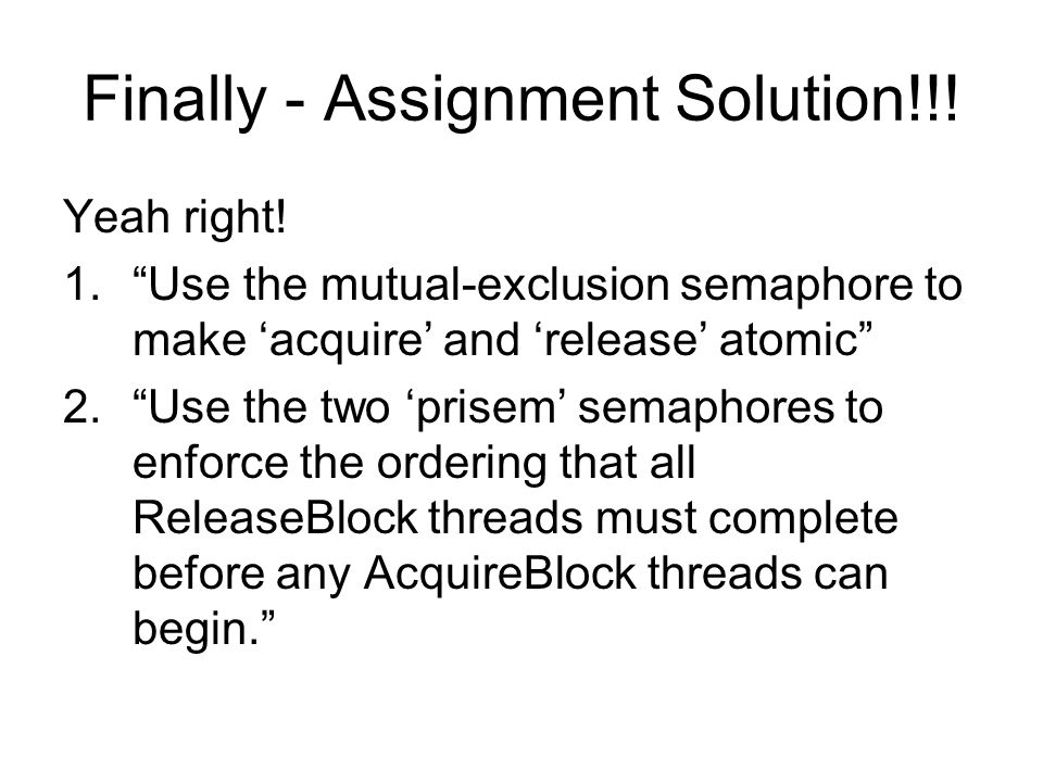Finally - Assignment Solution!!. Yeah right.