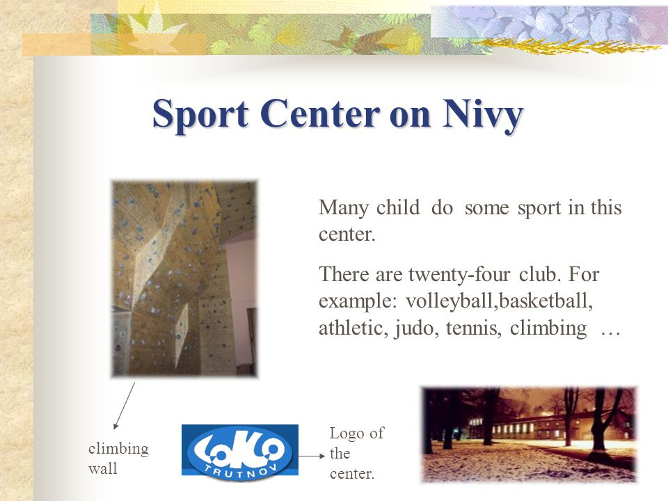 Sport Center on Nivy Many child do some sport in this center.