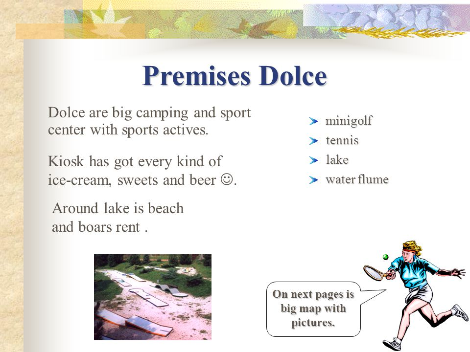 Premises Dolce Dolce are big camping and sport center with sports actives.