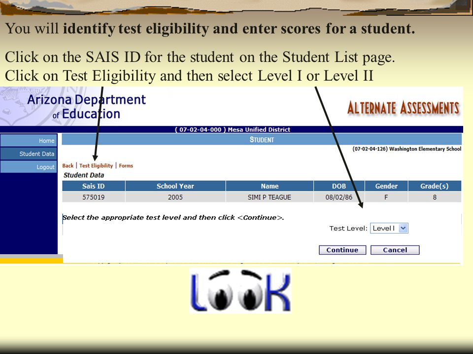 You will identify test eligibility and enter scores for a student.