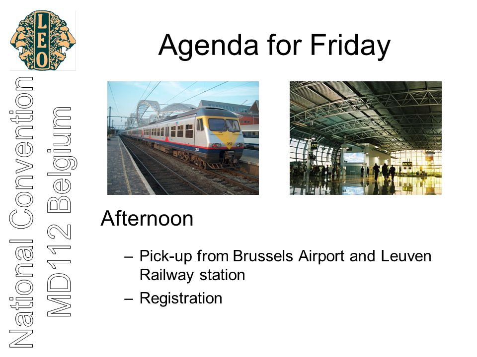 Agenda for Friday Afternoon –Pick-up from Brussels Airport and Leuven Railway station –Registration