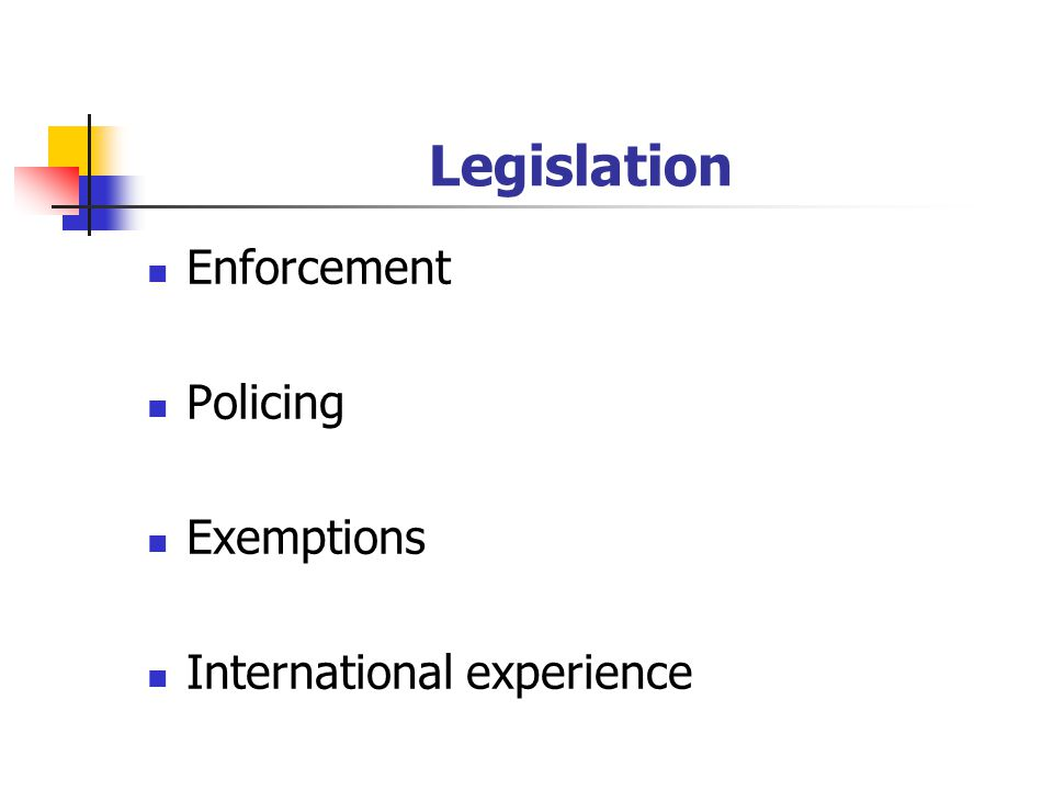 Legislation Enforcement Policing Exemptions International experience
