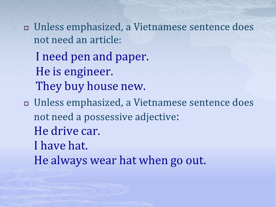 Unless emphasized, a Vietnamese sentence does not need an article: I need pen and paper.