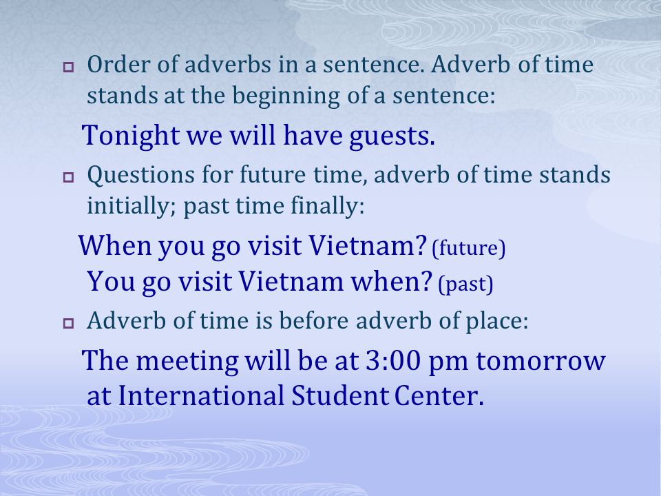 Order of adverbs in a sentence.