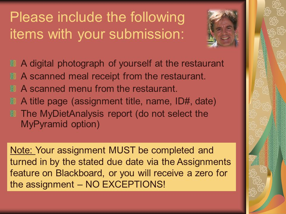 Please include the following items with your submission: A digital photograph of yourself at the restaurant A scanned meal receipt from the restaurant.