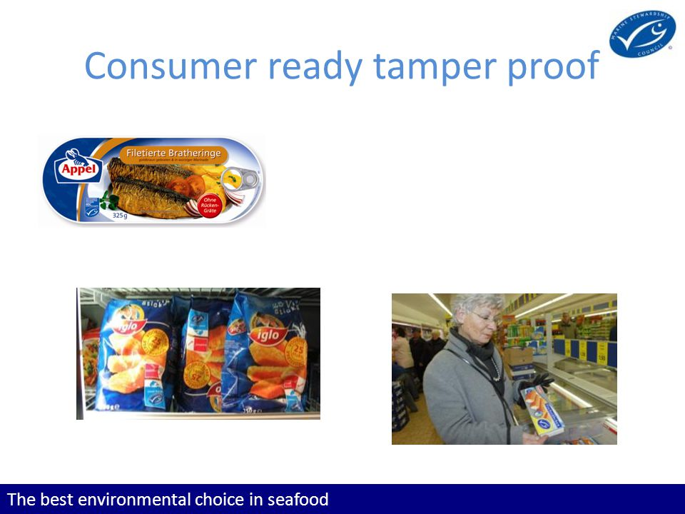 The best environmental choice in seafood Consumer ready tamper proof