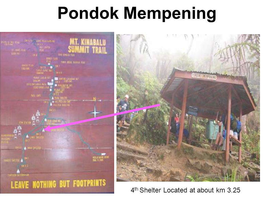 Pondok Mempening 4 th Shelter Located at about km 3.25