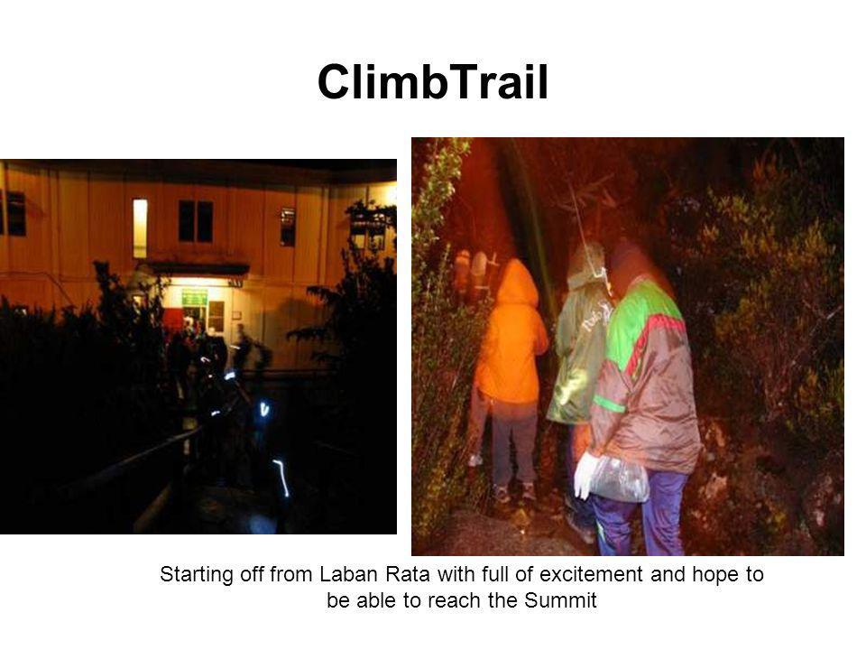 ClimbTrail Starting off from Laban Rata with full of excitement and hope to be able to reach the Summit