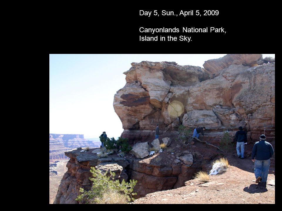 Day 5, Sun., April 5, 2009 Canyonlands National Park, Island in the Sky.