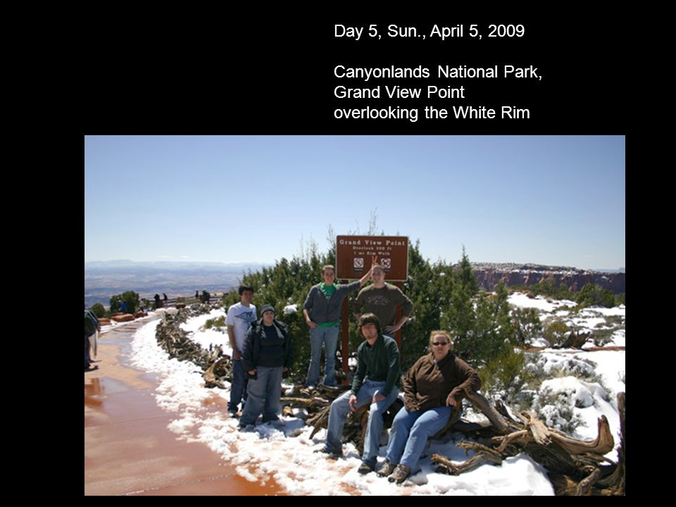Day 5, Sun., April 5, 2009 Canyonlands National Park, Grand View Point overlooking the White Rim